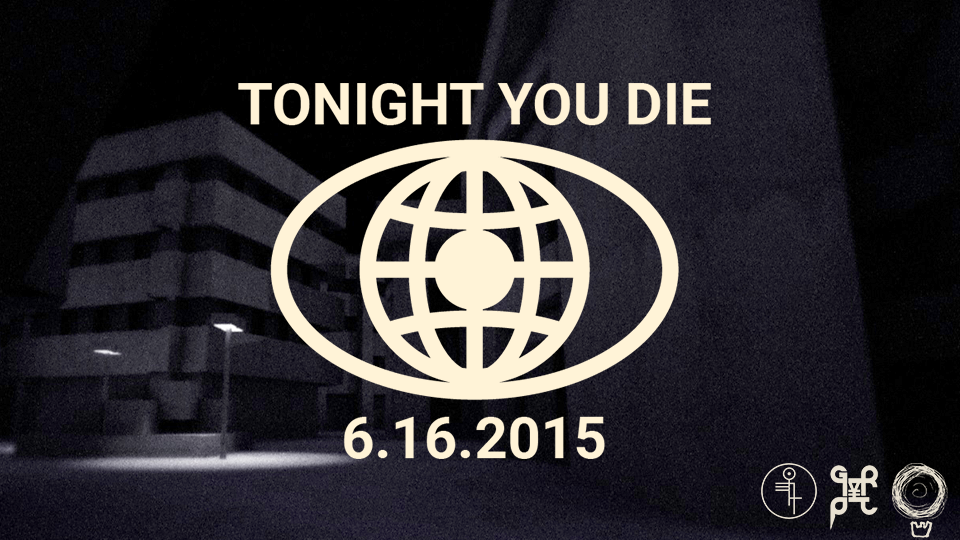 TONIGHT YOU DIE 6.16.2015 http://t.co/lnECXIGpJU @Grypt666 @DuendeGames @deathbombarc  #altgames #horror #indiedev  ⌘ http://t.co/sKeQB7RDxn