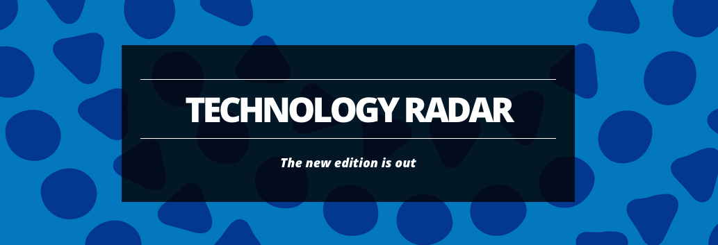 A new edition of Technology Radar is out! Get it here: http://t.co/6fwnp5vvhx #TechRadar http://t.co/qdzisAhLCa