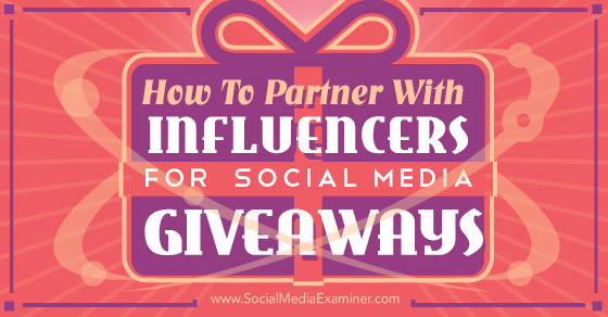 How to Partner With Influencers for Social Media Giveaways http://t.co/etch0kgqzb by @shortstackjim via @smexaminer http://t.co/sRfgwFcOaE