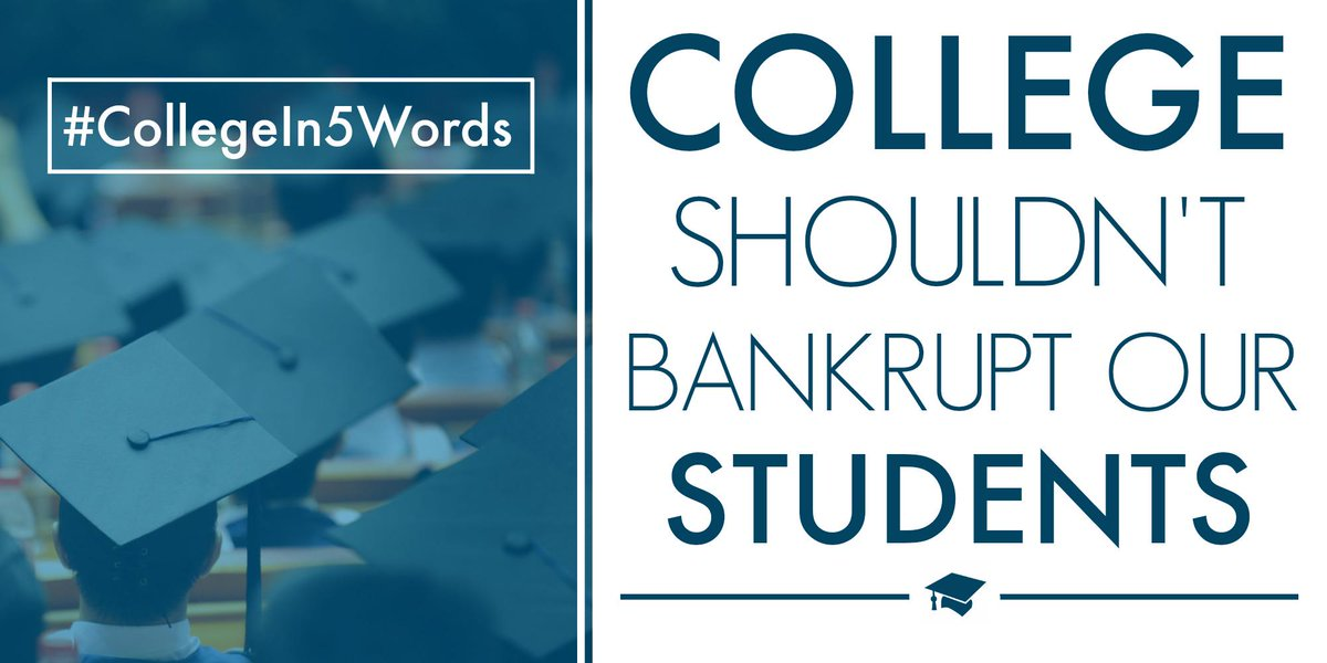 College. Shouldn't. Bankrupt. Our. Students. #collegein5words http://t.co/woWwG96dMQ