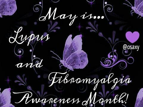 May is #LupusAwarenessMonth and #Fibromyalgia awareness month....  So many of us have both. #Lupus #Fibro http://t.co/BHA1SqwbfC