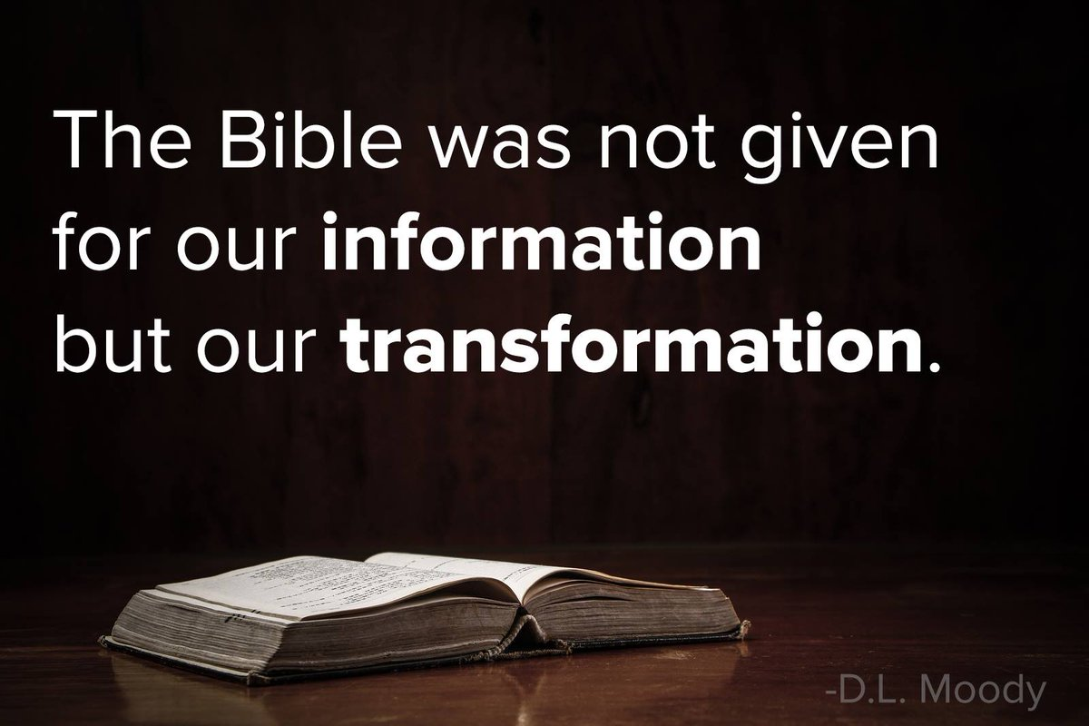"""""""The Bible was not given for our information but our transformation."""" http://t.co/DfJFY4fu1m 