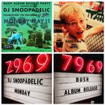 #BUSH ALBUM RELEASE PARTY TONITE HOSTED BY #DJSNOOPADELIC @DBAhollywood HAPPY C DAY 2 my neffew @djfredmatters http://t.co/TqLJp586ZP