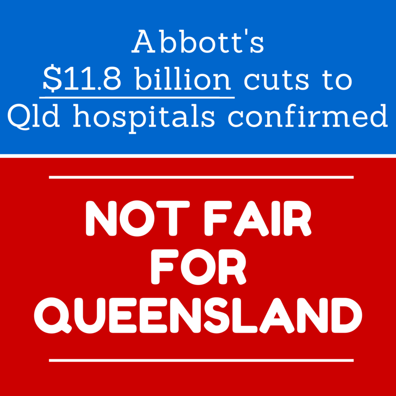Abbott and Hockey confirm $11.8 billion cuts to Queensland Hospitals. #notfairforqld #budget2015 CD http://t.co/MzJWzNM6dB
