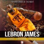 .@KingJames is the top performer of the night with 37 PTS, 18 REB & 13 AST! #NeverSettle http://t.co/cSjAIkX2XF