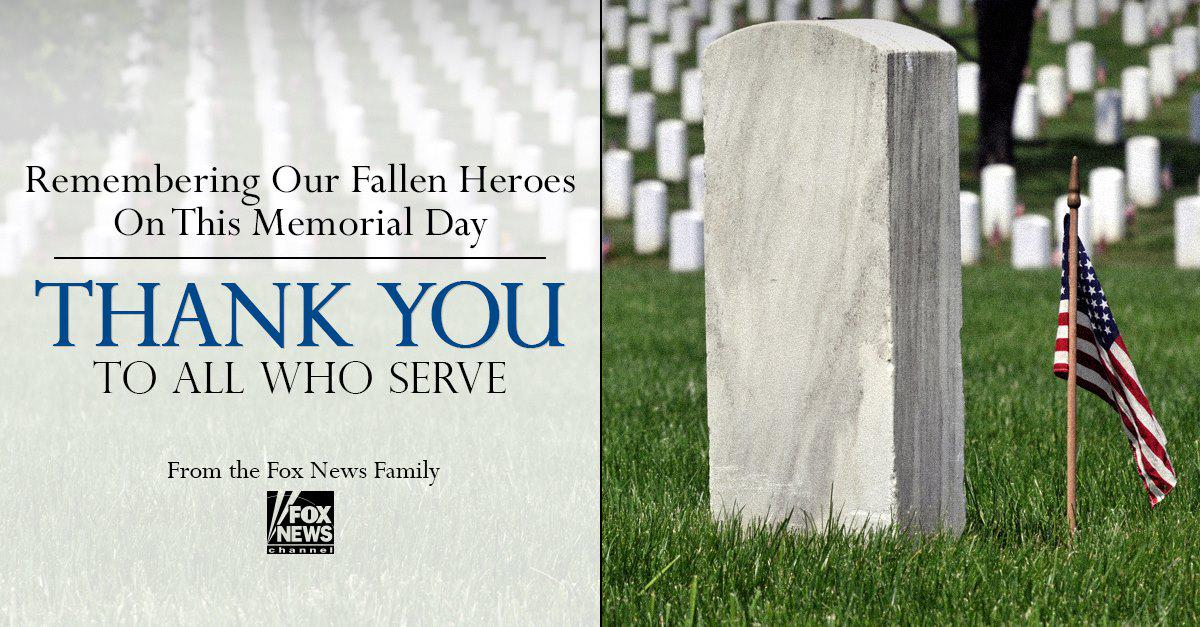 RT @FoxNews: This Memorial Day, we honor the men and women who gave their lives fighting for our great country. http://t.co/XThFup5MCq