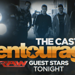 Cast of @EntourageMovie is LIVE TONIGHT on @WWE #RAW on @USA_Network! @adriangrenier @mrkevinconnolly @jerrycferrara http://t.co/g81RsFgaUH