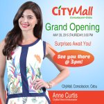RT @cedezvillareal: Mark the date May 28 Thursday ,CityMall Consolacion, Cebu Grand Opening at 3pm with Brand Ambassador @annecurtissmith h…