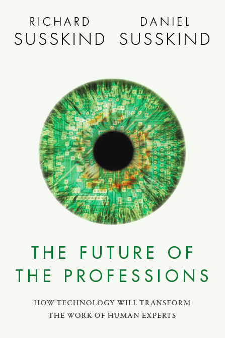 Here is the cover of THE FUTURE OF THE PROFESSIONS, by me and @danielsusskind. Published by @OUPAcademic in October. http://t.co/PZ05NkTalk