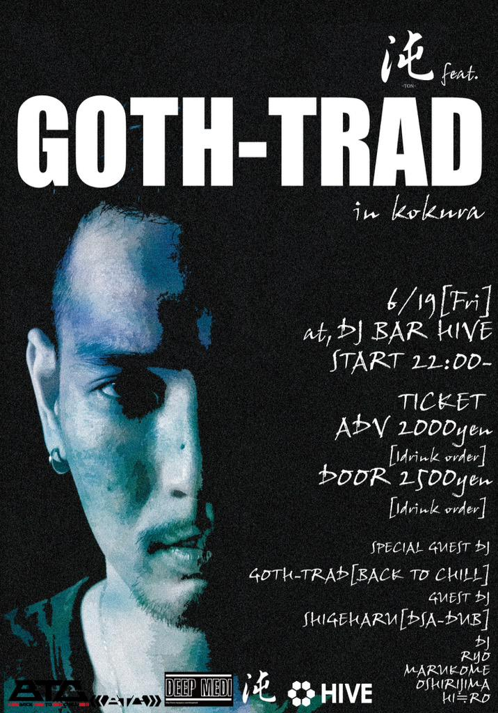 GOTH-TRADが小倉に初出演‼︎  6/19[Fri] 沌-TON- feat.GOTH-TRAD in KOKURA  at, DJ BAR HIVE https://t.co/2j0IgJ8IKx http://t.co/1WyUjU7hOh