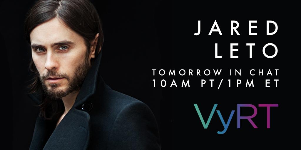 RT @VyRT: NEWSFLASH: Up for a #VyRT Chat? Join @JaredLeto TOMORROW, WEDS MAY 27 at 10AM PT / 1PM ET! — http://t.co/aAE4pPaekO http://t.co/B…