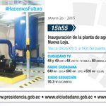 A las 15:55, acompañe a @MashiRafael en la inauguración de la planta de agua potable de Nueva Loja #AguaNuevaLoja http://t.co/L08gFYl6Go