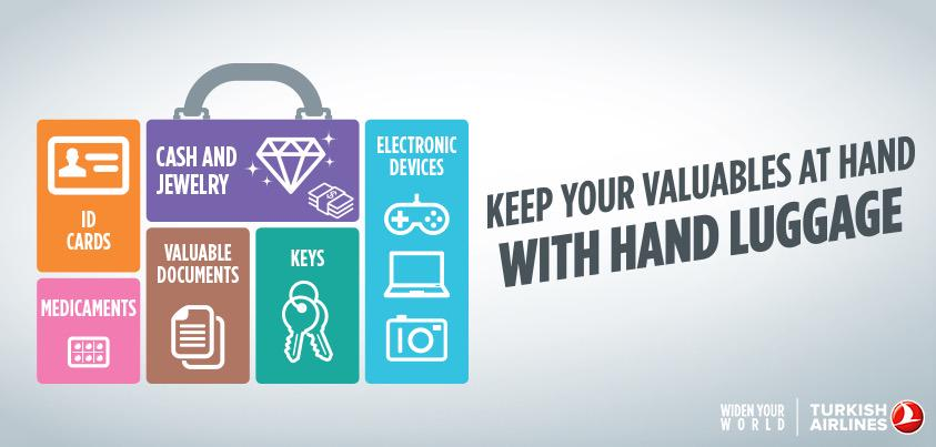 Your valuables are important! Keep them next to you at all times inside your hand luggage.