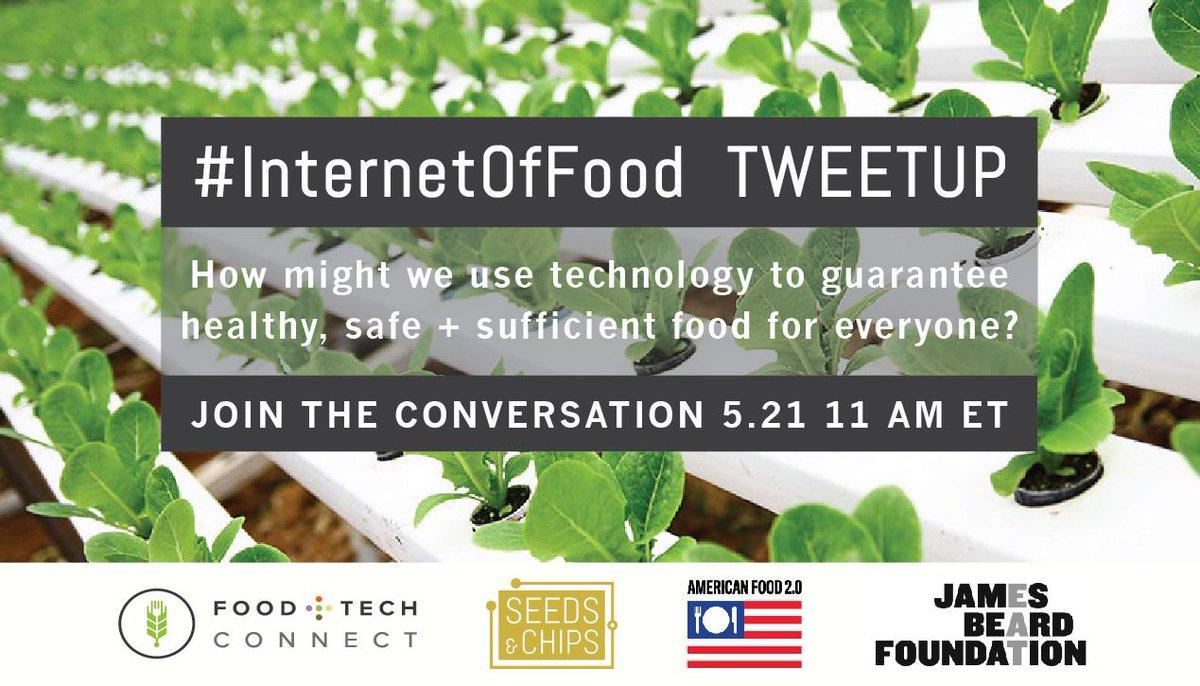 Mark your calendars for #InternetOfFood Tweetup w @SEEDSandCHIPS @USAPavilion2015 + @beardfoundation May 21 11 AM ET http://t.co/HOHymkfvHV