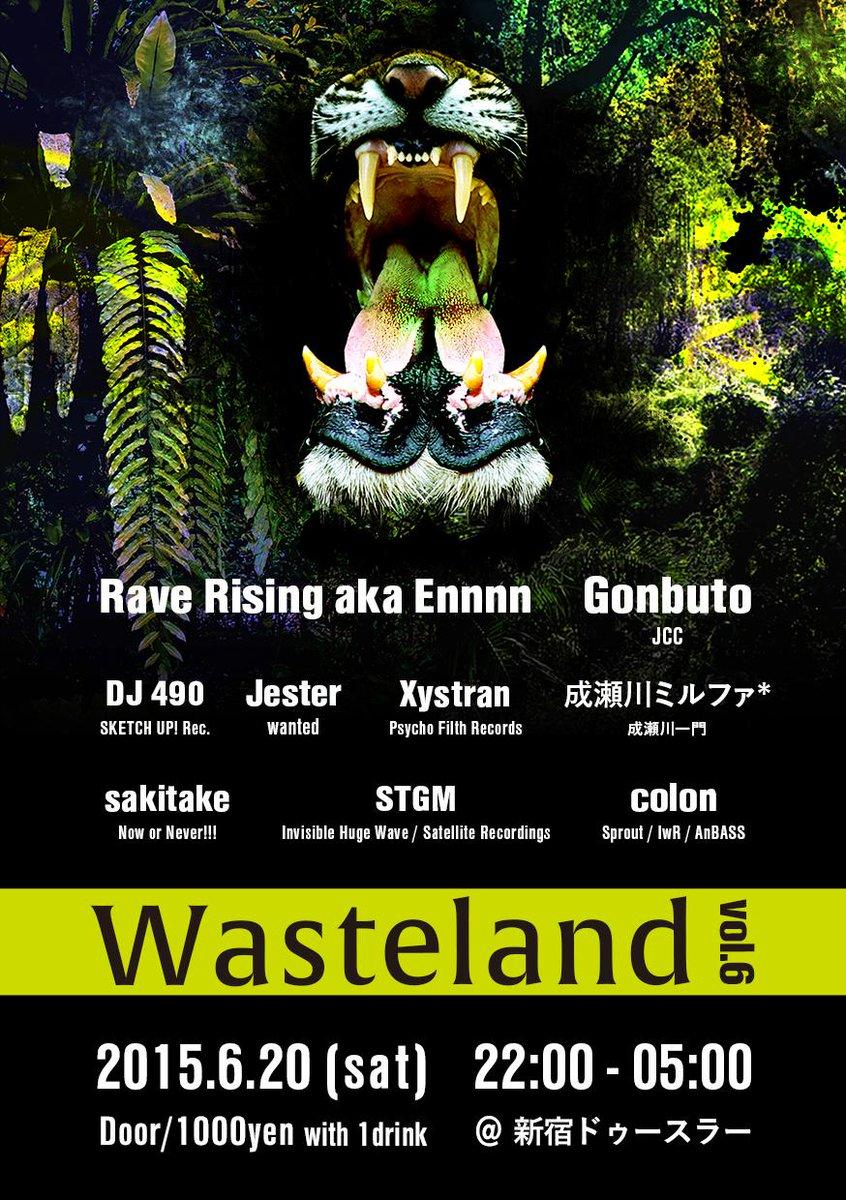 告知です。  http://t.co/HVESyZS6GS  Wasteland vol.6 6/20(土) 22:00~5:00 @新宿ドゥースラー (http://t.co/vlvcJehpQZ) #WL6_0620 http://t.co/onnsl2Fs1t