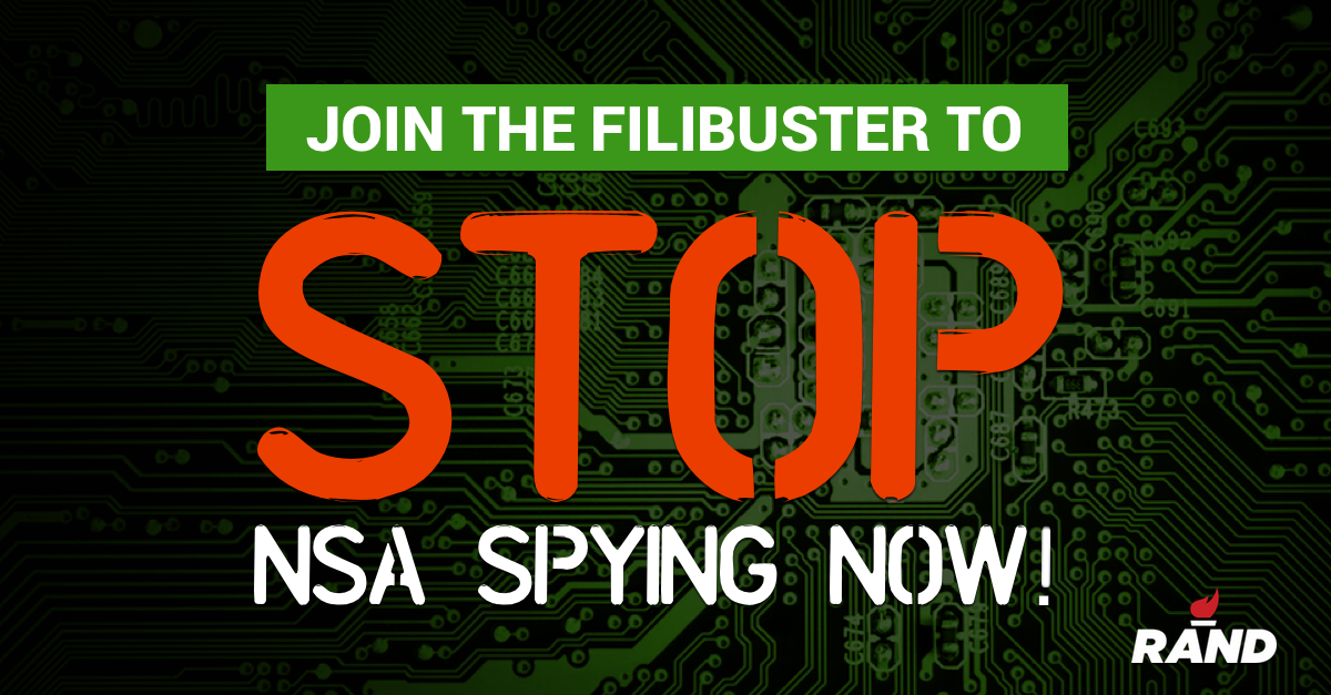 I'm ready to take the Washington machine head-on to STOP NSA spying. Will you join me?