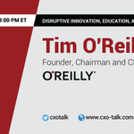 RT @mkrigsman: Join @timoreilly on #cxotalk Friday 3ET. #disruption #digital #opengov  #startup @ValaAfshar
