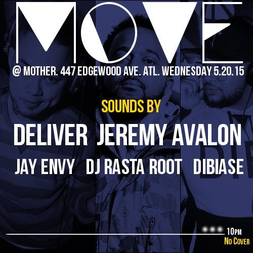 Wednesday night MOVE party w/ @DjDeliver @JeremyAvalon_  @DjRastaRoot @JayEnvy @DibiaseATL meet us at @MOTHER447 http://t.co/qnKsntpsKu