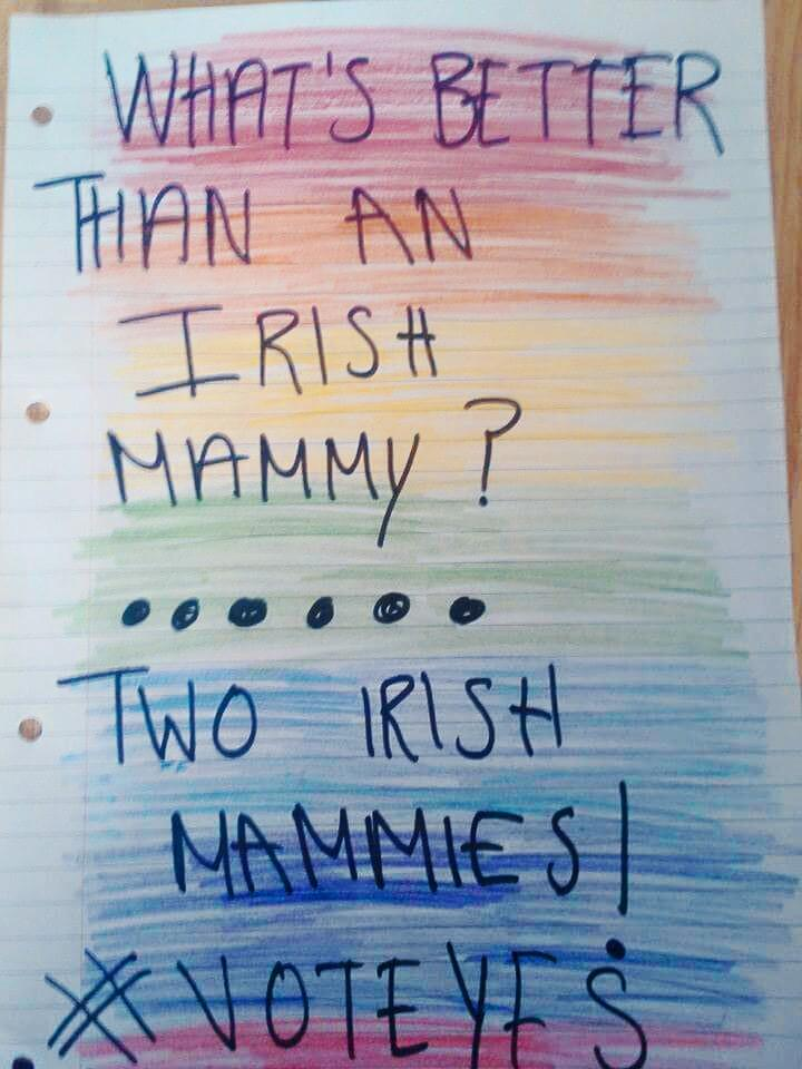 One for all the @irishmammies #yesequality http://t.co/8jcR1FLgyD