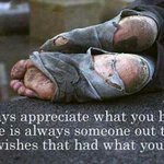 RT @QuoteILoveU: Always appreciate what u have. There is always someone out there who wishes that had what u have.#Quotes http://t.co/HBIpY…