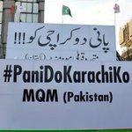 #KarachiKoPaniDo #MQM @Birds0334 http://t.co/waFgNR0e06