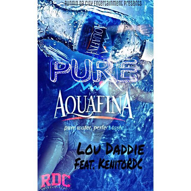 New @LouDaddie_RDC - Pure Aquafina DROPPING TODAY @5pm STAY TUNE #RDC http://t.co/casH7gouJb