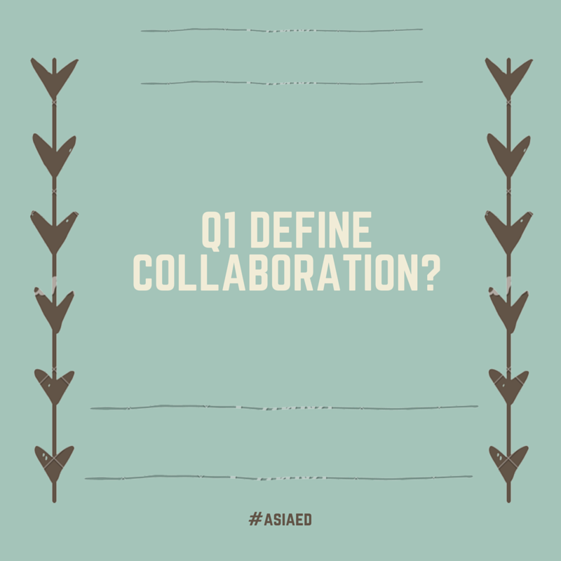 Welcome to #asiaed We are talking Collaboration this week. Here is Q 1 Please be sure to use the hashtag. http://t.co/tOW41SfZvh