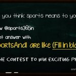 Tweeps! Answer #SportsAndI are like.... to win! Show us your creative side. RT this tweet and Follow us #contest http://t.co/JYRJN8qG3i