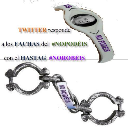 TWITTER responde a los FACHAS del #NoPodeis con el HASTAG #NoRobeis http://t.co/NuL46c6guW