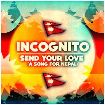 #インコグニート #ネパール大地震 被災者のための #チャリティ シングル #SendYourLove を発表!今夏来日時にDJセットが追加決定! ニュース @pvinerecords http://t.co/dT1bTc3HyB http://t.co/JvbqBMFlwr