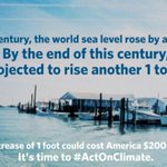 RT @WhiteHouse: A sea level rise of just 1 foot could cost America $200 billion. It's time to #ActOnClimate: http://t.co/lU2sqP1U2v
