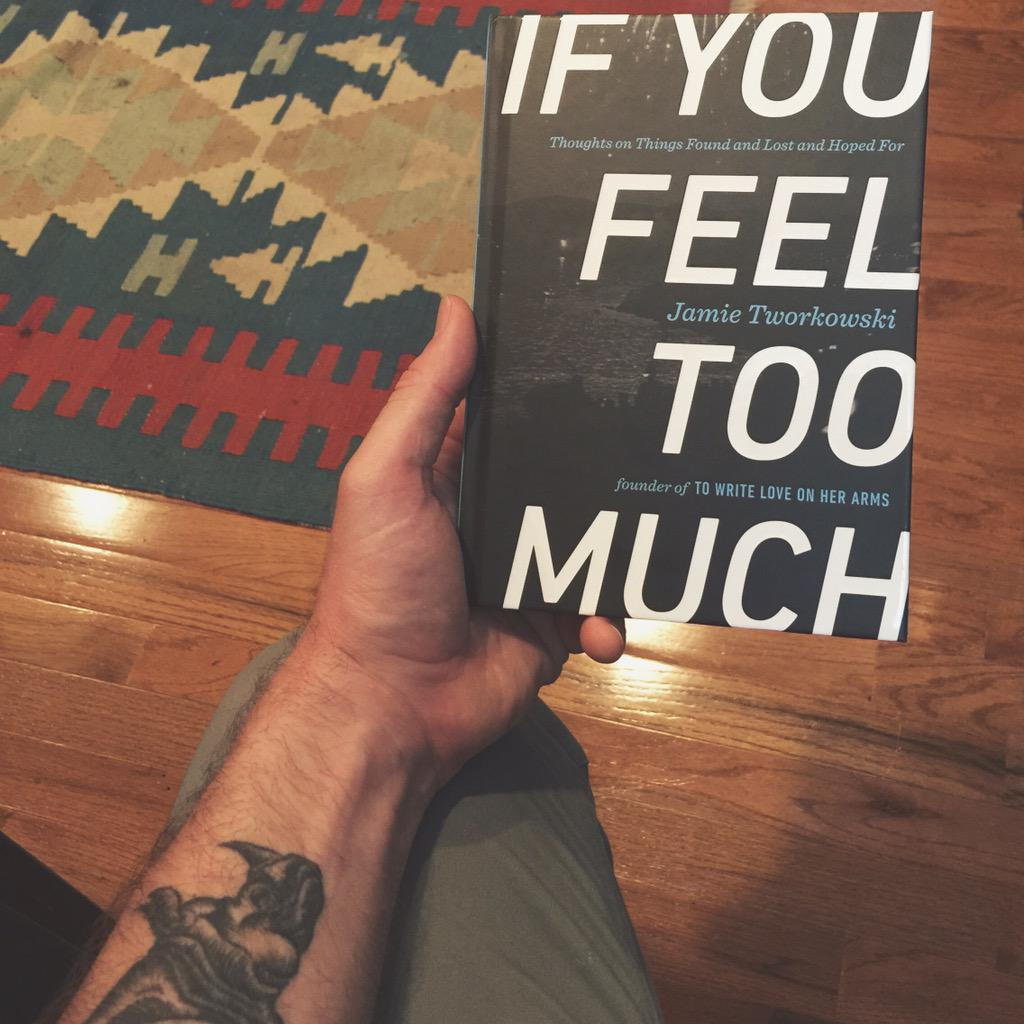 "Proud to be someone who feels ""too much"". Proud of my friend @jamietworkowski for writing this book. #TWLOHA http://t.co/ZKJYYeE5Sz"