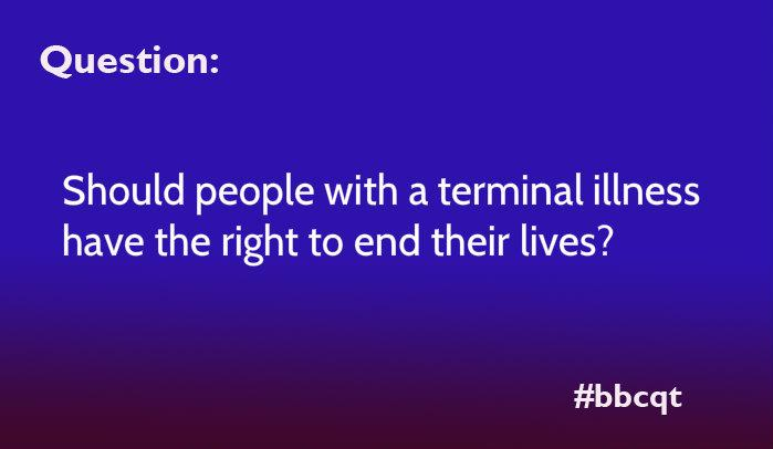 Short answer Yes > RT @bbcquestiontime: The next question is on the right to die. #bbcqt http://t.co/3KtXP5joAj