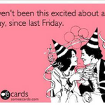 I havent been this excited about #Friday since last #Friday! #FridayFeeling http://t.co/jiCxSzF20U