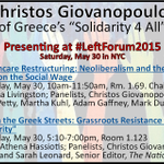 """Dont miss Christos Giovanopoulos of #Greeces """"Solidarity 4 All"""" at #LeftForum2015 tomorrow May 30! http://t.co/S1Xa3XiOZg"""