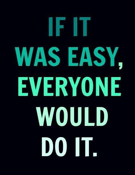"""""""If it was easy, everyone would do it"""" #MondayMotivation http://t.co/AS9PVvjrHV"""