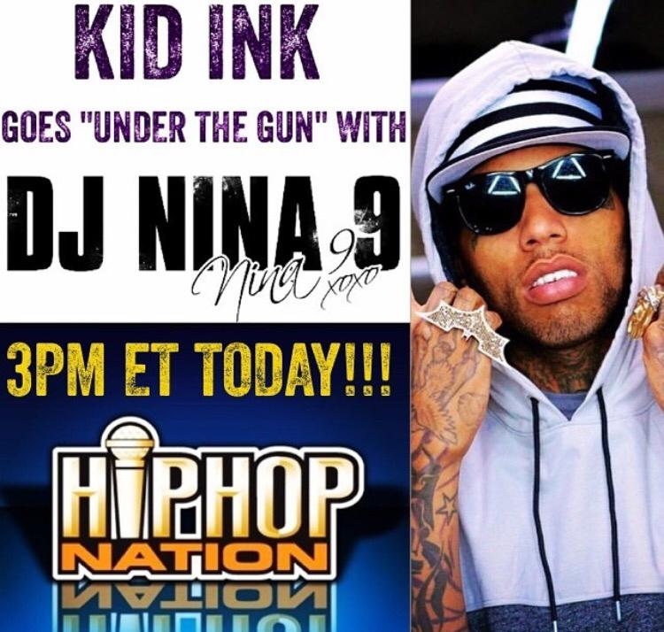 Hip Hop Nation (@HipHopNation): @Kid_Ink is going #Underthegun with the one and only @DJNINA9 !  #Underthegun #DriveBySXM http://t.co/anTafSJAOA