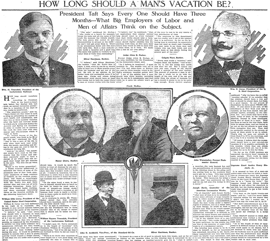 In 1910, when asked how much vacation time a worker should take annually, President Taft recommended 3 months. http://t.co/YH28v65PdF