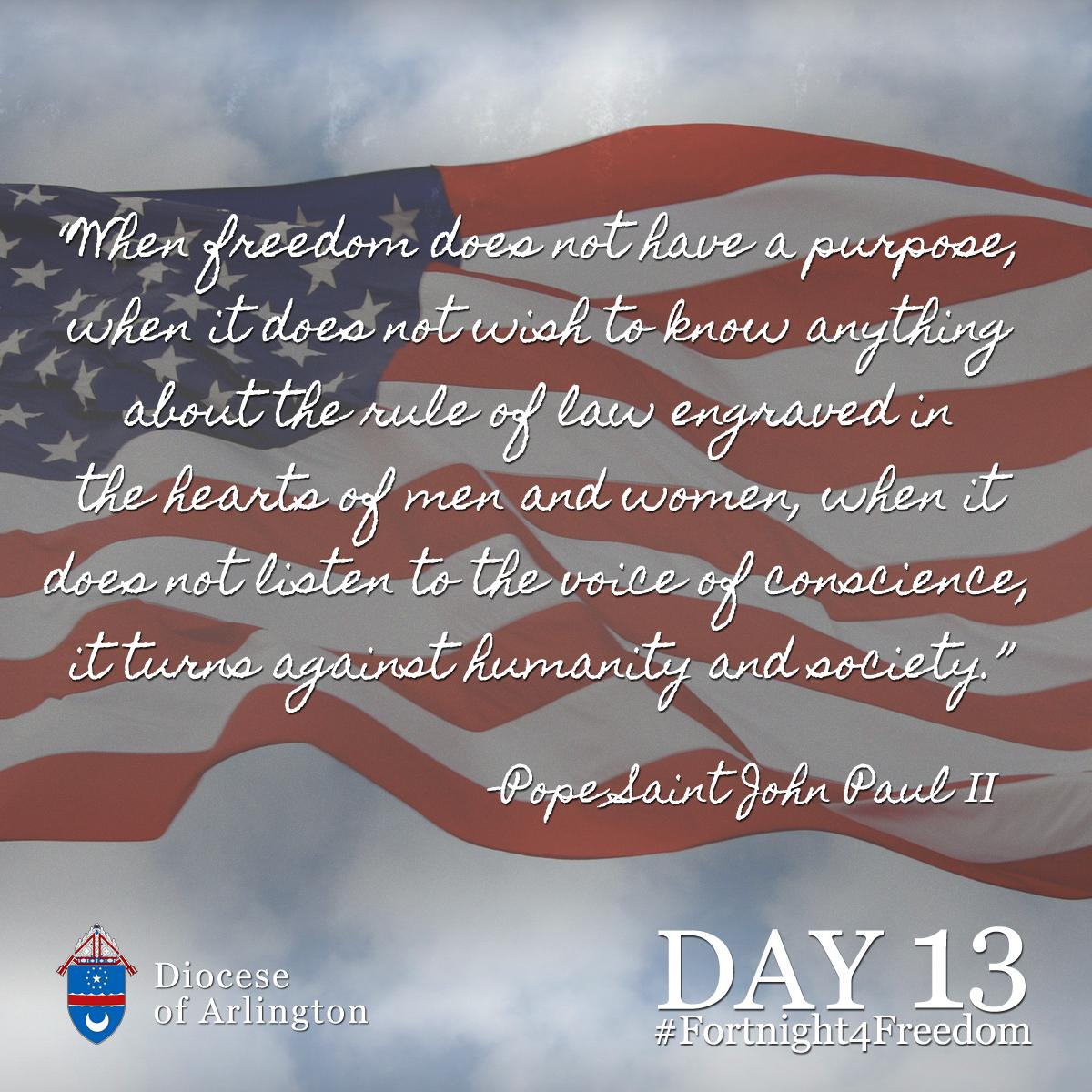 When freedom does not have a purpose it turns against humanity & society. ―Pope Saint John Paul II #Fortnight4Freedom http://t.co/Lb4o56OPKR