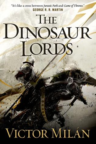 I'm looking forward to Victor Milán's THE DINOSAUR LORDS. Because knights riding dinosaurs. #TheTorYouKnow http://t.co/dUvt7JePhf