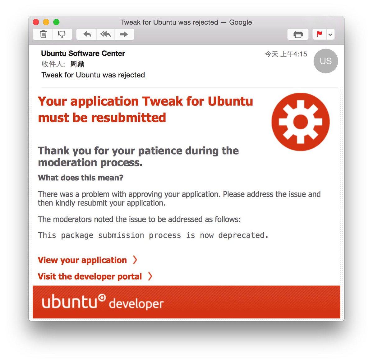 插播一则新闻:我的第一个桌面软件,Ubuntu Tweak,更名为「Tweak for Ubuntu」并于2012年5月25日提交至 Ubuntu Software Center 审核。三年后,我终于等来了结果,被 Reject 了… http://t.co/mAvKqujhFu