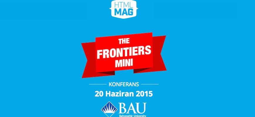 "Türkiye'nin ilk front end konferansı ""#thefrontiers:Mini"" başlıyor ⭐️ Kimler geliyor?  http://t.co/erqwq3AQCg http://t.co/kR5MAo0Qsy"