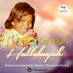 #FeaturedMusic: HALLELUYAH - DeDoyin [@AdedayoDoyin1] prod. by @Adeniji_Peter on @GospelNaija http://t.co/6Tn7pDmYMG http://t.co/c52hQo0ONk