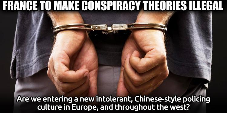 France Moves to Make 'Conspiracy Theories' Illegal by Government Decree http://t.co/pAOJbbKGqe #conspiracytheory #ATS http://t.co/IHQTmAdRRC