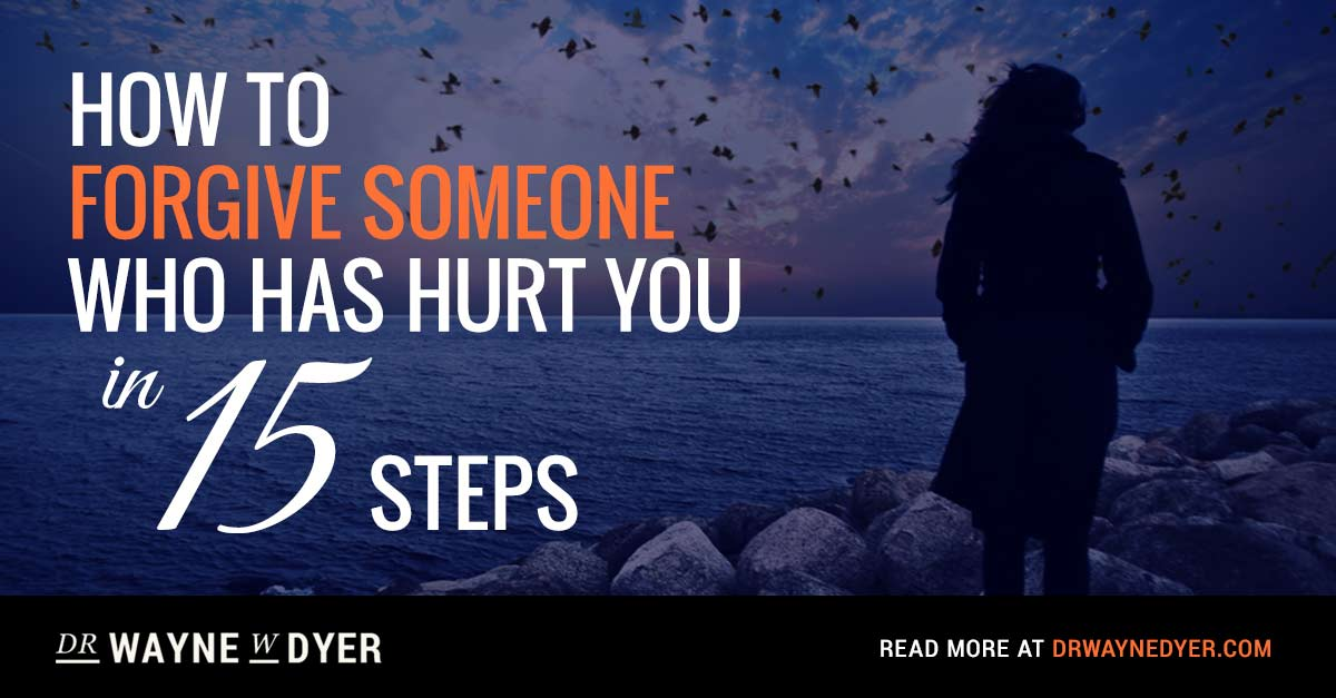 Amazing Article From @DrWayneWDyer - How To Forgive Someone Who Has Hurt You In 15 Steps http://t.co/lSOKU0iwI5 http://t.co/jbnn6qNn42