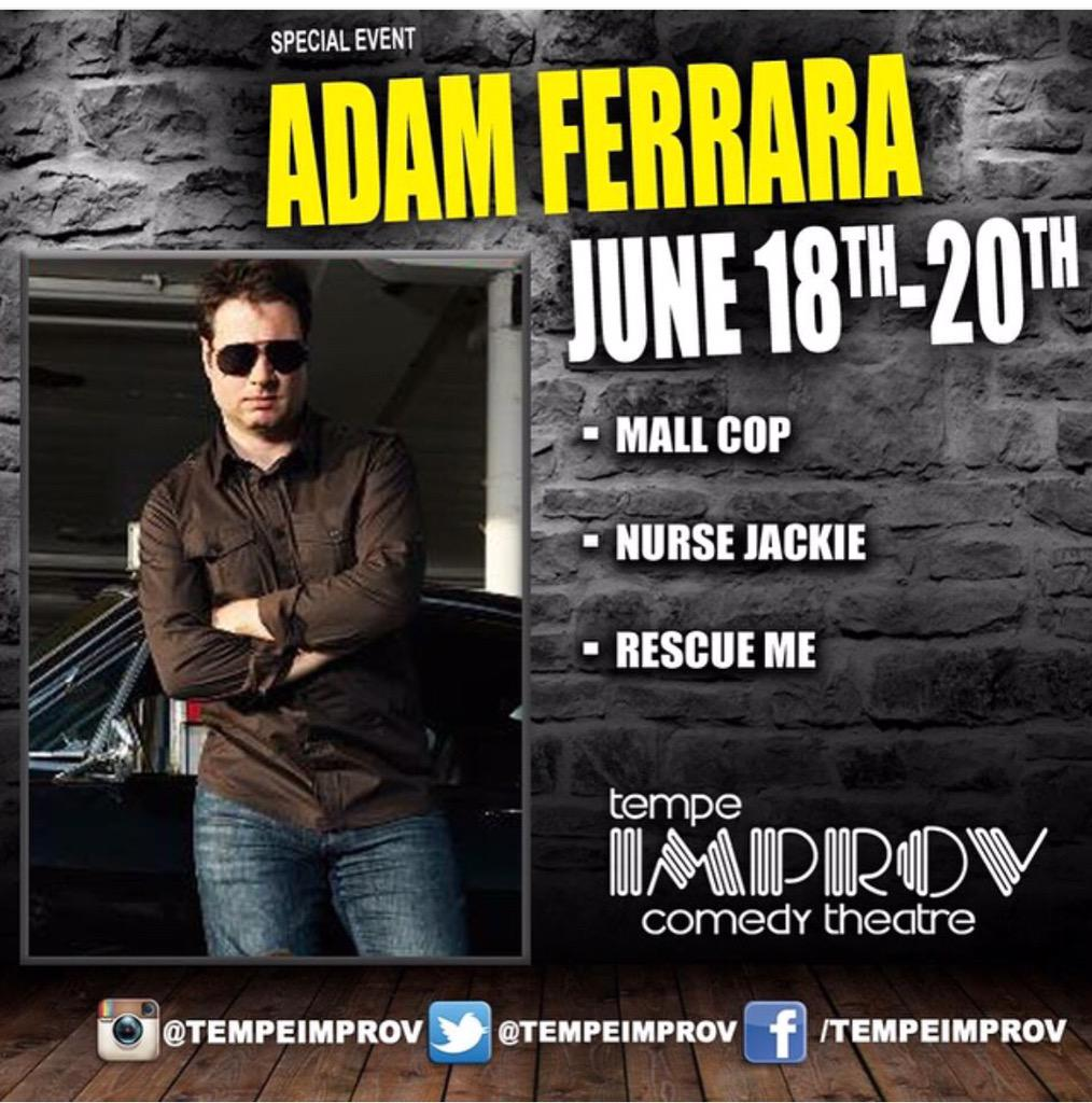 Starting tomorrow through Saturday come out and have some laughs with @adamferrara  |Tickets-480-921-9877| http://t.co/121L0WPSJf