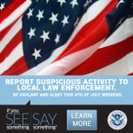 Happy #July4th! Stay safe. Report suspicious activity to local law enforcement. #SeeSay http://t.co/J4Ribuh5QA
