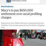 """@JewNamedLew: @realDonaldTrump @Macys to pay $650,000 settlement over racial profiling... http://t.co/bT6S8F9NnK"" Boycott Macys."