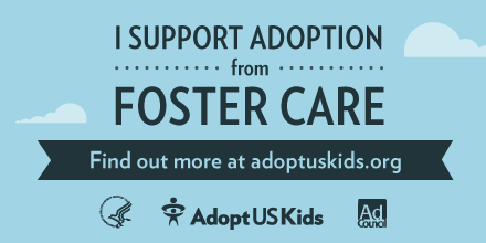 """Please RT: """"I support #adoption from #fostercare!"""" http://t.co/bOEi7ZklTy"""