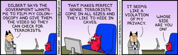 RT @atomsoffice: RT sehnaoui: Dilbert on government, terrorists & #privacy. On point, as always. http://t.co/ruqRCQPJhH Protect Americans' Privacy!